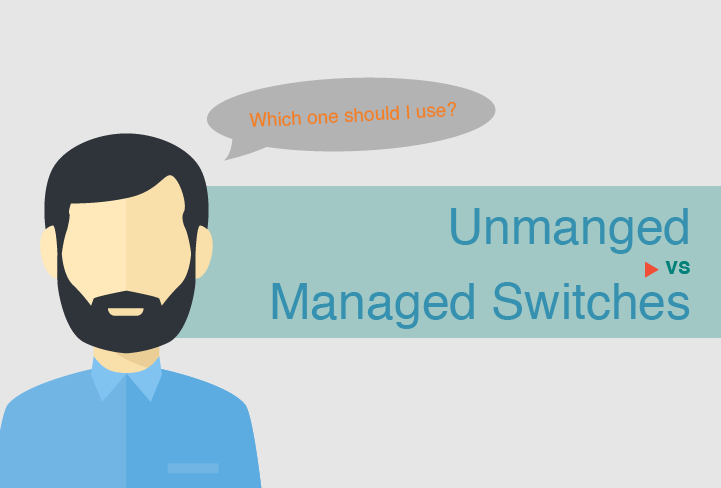 Unmanaged vs managed switch
