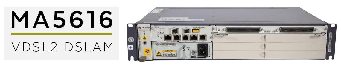 ma5616 VDSL2 DSLAM