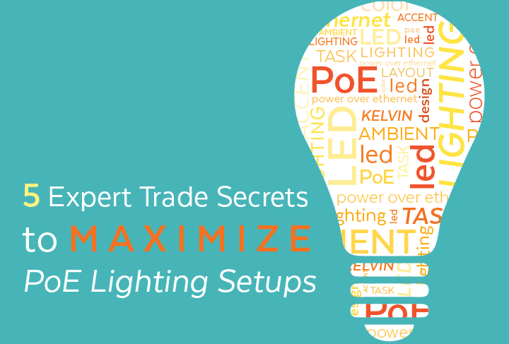 5 Tips to Maximize PoE Lighting Setups