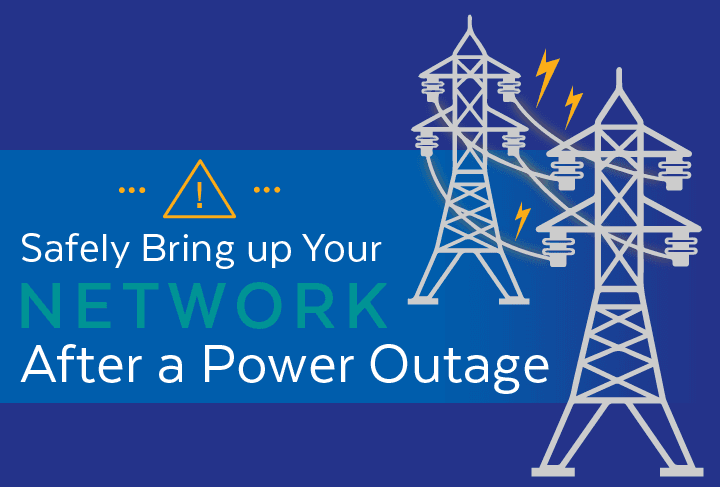 Safely Bring up Your Network After a Power Outage