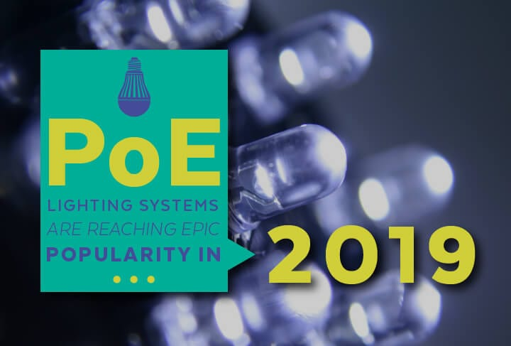 PoE Lighting Systems Are Reaching Epic Popularity in 2019