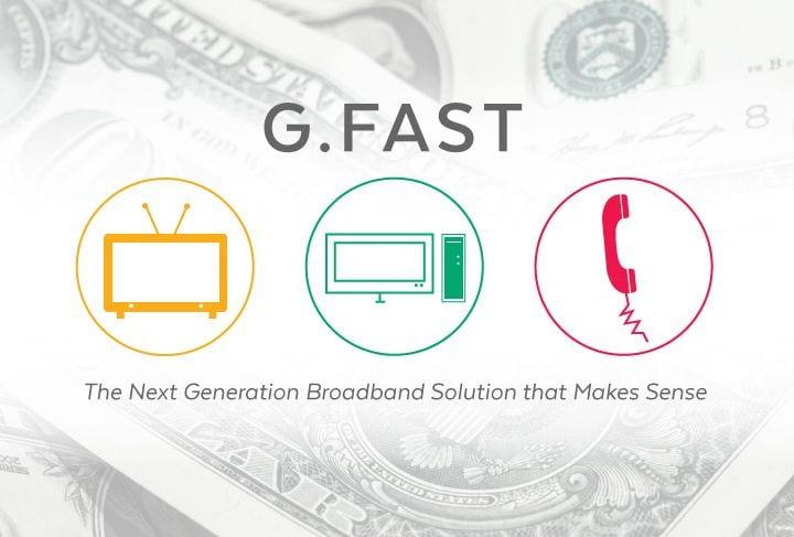 G.Fast: The Next Generation Broadband Solution that Makes Sense