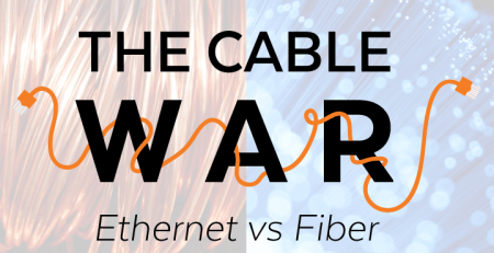 The Cable War: Ethernet vs Fiber