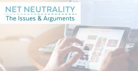 Net Neutrality | The Issues and Arguments
