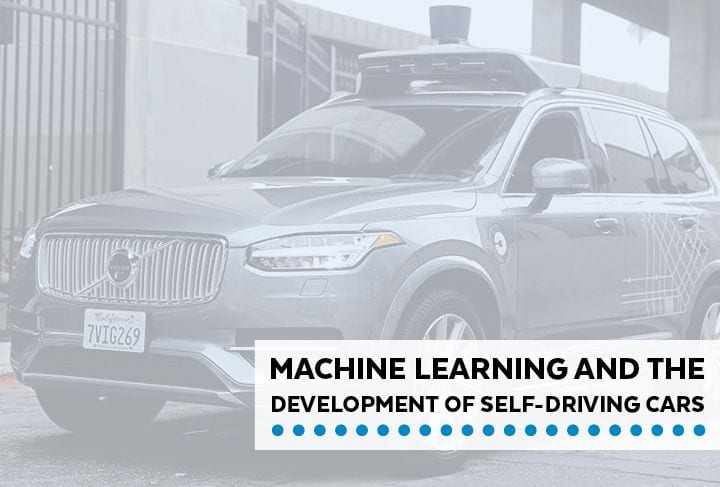 Machine Learning & the Development of Self-Driving Cars