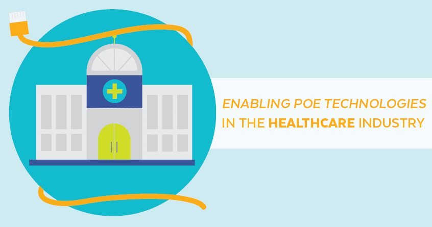 Enabling PoE Technologies in the Healthcare Industry